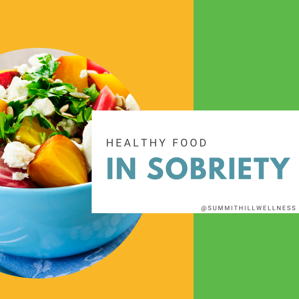 Healthy Food In Sobriety